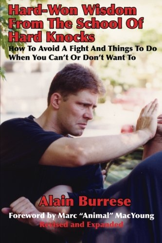 9781937872106: Hard-Won Wisdom From The School Of Hard Knocks (Revised and Expanded): How To Avoid A Fight And Things To Do When You Can't Or Don't Want To