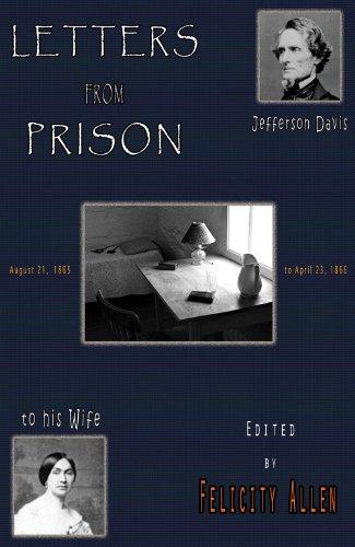 Letters from Prison: Jefferson Davis to His Wife, 1865-1866: Davis, Jefferson