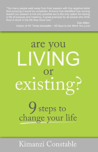 Are You Living or Existing?: 9 Steps to Change Your Life: Constable, Kimanzi