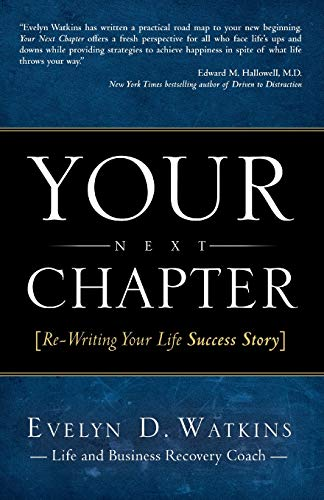 Your Next Chapter: Re-Writing Your Life Success Story: Watkins, Evelyn D.