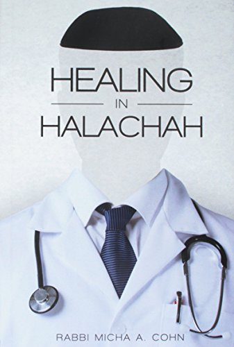 Healing in Halachah: Rabbi Michah A. Cohn
