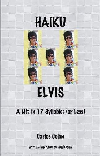 9781937905231: Haiku Elvis - A Life in 17 Syllables (or Less)