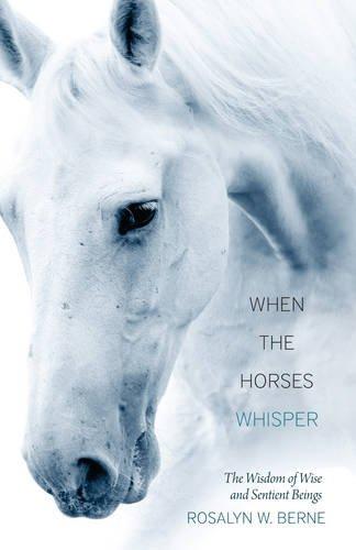 When the Horses Whisper: Berne, Rosalyn W.
