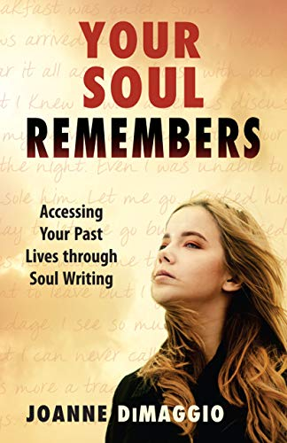 9781937907174: Your Soul Remembers: Accessing Your Past Lives through Soul Writing
