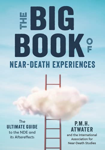 9781937907204: The Big Book of Near-Death Experiences: The Ultimate Guide to What Happens When We Die