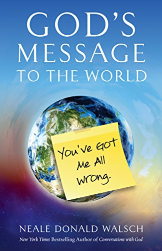 9781937907303: God's Message to the World:: You've Got Me All Wrong