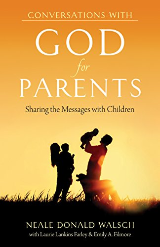Conversations with God for Parents: Sharing the Messages with Children: Walsch, Neale Donald