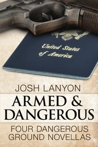 9781937909253: Armed and Dangerous: Four Dangerous Ground Novellas: Volume 1