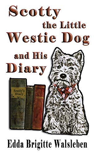 9781937911492: Scotty the Little Westie Dog and His Diary