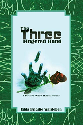 The Three Fingered Hand: A Detective Witsky Murder Mystery: Walsleben, Edda Brigitte