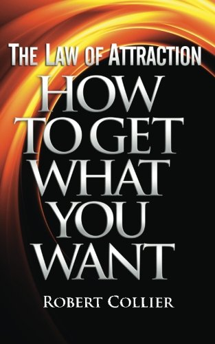 The Law of Attraction: How To