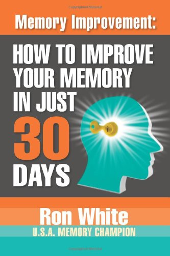 9781937918767: Memory Improvement: How To Improve Your Memory In Just 30 Days