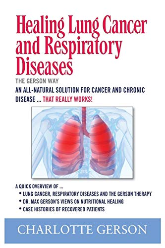 Healing Lung Cancer & Respiratory Diseases: Charlotte Gerson