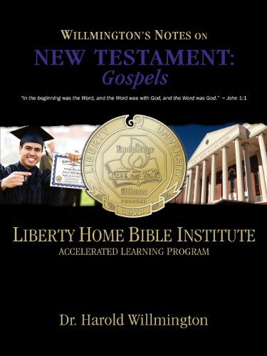 9781937925031: Liberty Home Bible Institute: Willmington's Notes on the New Testament: Gospels
