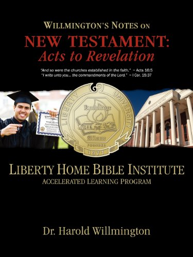 9781937925048: Liberty Home Bible Institute: Willmington's Notes on the New Testament: Acts to Revelation