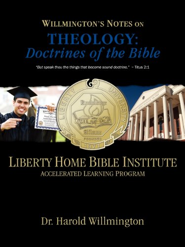 9781937925062: Liberty Home Bible Institute: Willmington's Notes on Theology: Doctrines of the Bible