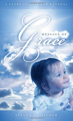 9781937928186: Message of Grace: A Story of Loss and Renewal