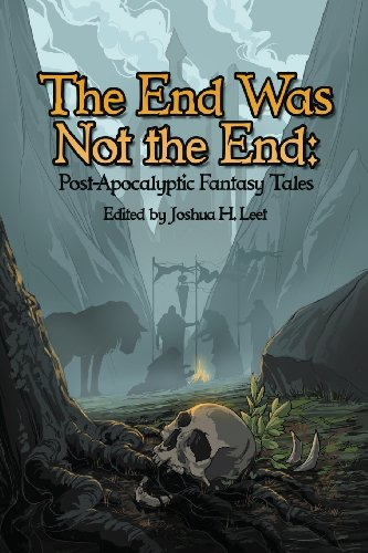 The End Was Not the End: Post-Apocalyptic Fantasy Tales: Seventh Star Press, LLC