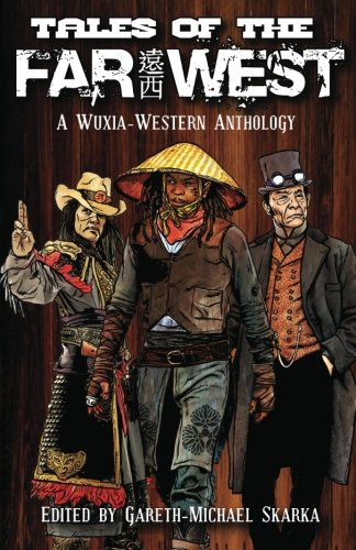 Tales of the Far West: Skarka, Gareth-Michael, Lynch, Scott, Gratton, Tessa, Forbeck, Matt, Luikart...