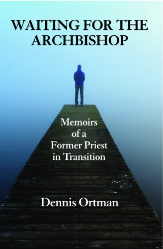 9781937943066: Waiting for the Archbishop: Memoirs of a Former Priest in Transition