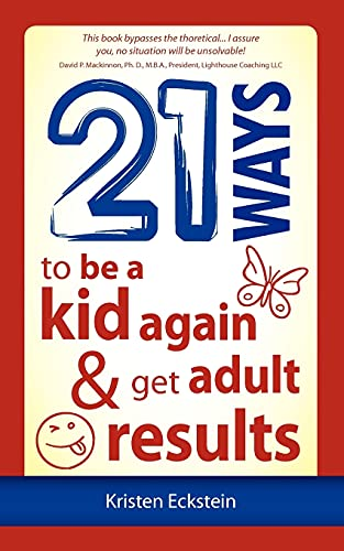 9781937944094: 21 Ways to Be a Kid Again & Get Adult Results