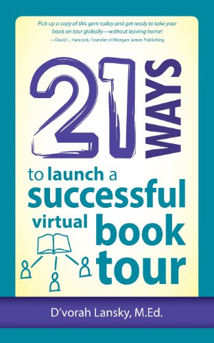 21 Ways to Launch a Successful Virtual Book Tour: D'vorah Lansky
