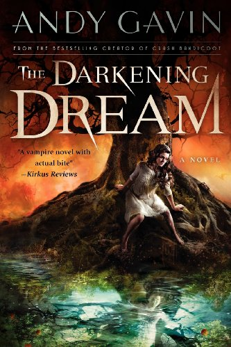 The Darkening Dream: Andy Gavin