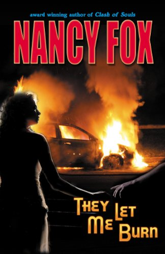 They Let Me Burn (9781937952198) by Nancy Fox