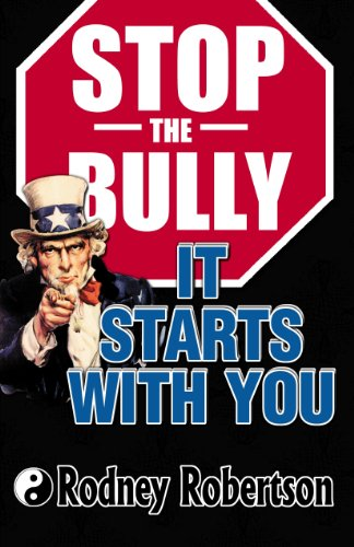 Stop the Bully: It Starts with You: Robertson, Rodney