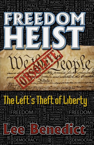 9781937952440: Freedom Heist: The Left's Theft of Liberty