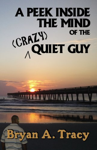 9781937952464: A Peek Inside the Mind of the Crazy Quiet Guy