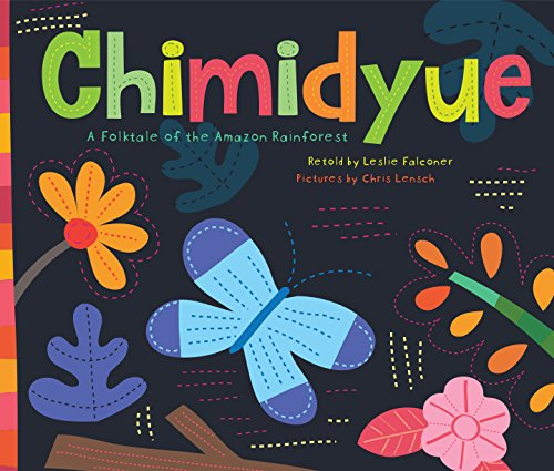 Chumidyue: A Folktale of the Amazon Rainforest: Leslie Falconer