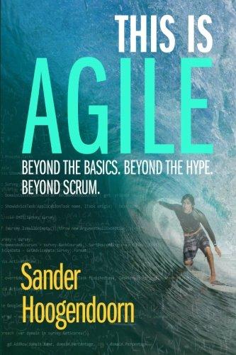 This is Agile: Beyond the basics. Beyond: Sander Hoogendoorn