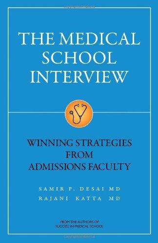 The Medical School Interview: Desai, Samir P.,