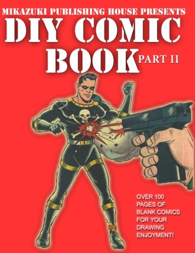 DIY Comic Book Part II: Do It Yourself Comic Book Series: Mikazuki Publishing House