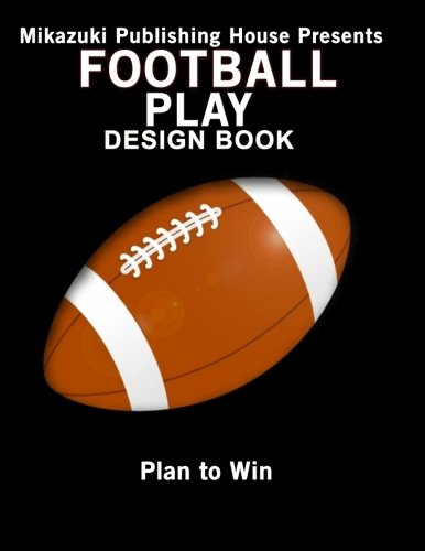 9781937981945: Football Play Design Book: Design Your Own Plays!