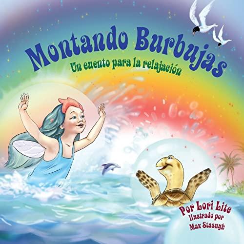 9781937985127: Montando Burbujas: Un cuento para la relajación diseñada para enseñar a los niños técnicas de visualización para aumentar la creatividad mientras ... de ansiedad y de estrés (Spanish Edition)