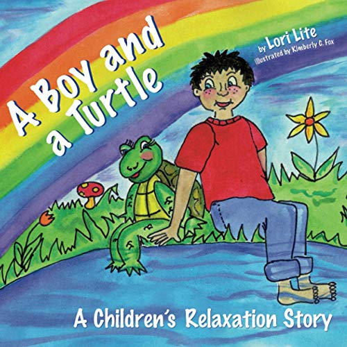 9781937985134: A Boy and a Turtle: A Bedtime Story that Teaches Younger Children how to Visualize to Reduce Stress, Lower Anxiety and Improve Sleep