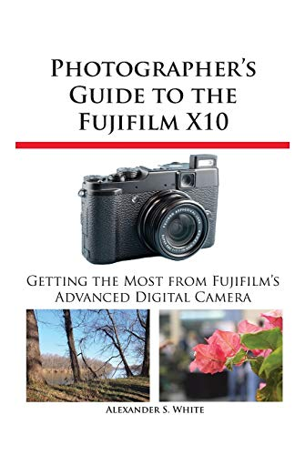 9781937986032: Photographer's Guide to the Fujifilm X10