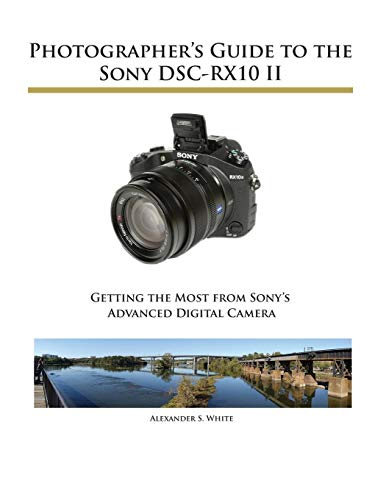 9781937986292: Photographer's Guide to the Sony DSC-RX10 II