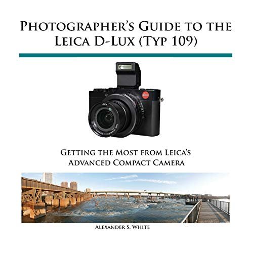 9781937986346: Photographer's Guide to the Leica D-Lux (Typ 109)