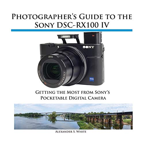 9781937986407: Photographer's Guide to the Sony DSC-RX100 IV