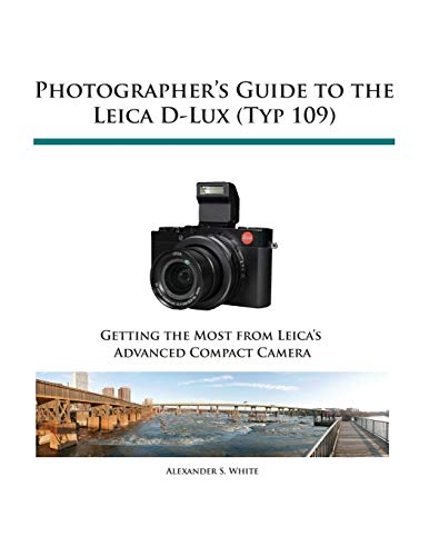 Photographers Guide To The Leica D Lux (typ 109)
