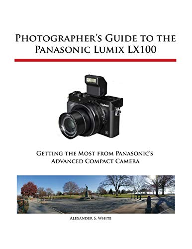 Photographer S Guide To The Panasonic Lumix Lx100 (paperback)