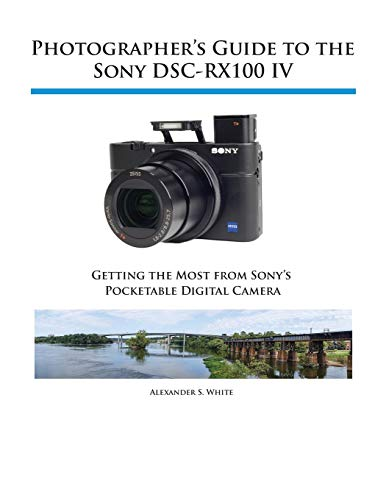 9781937986476: Photographer's Guide to the Sony DSC-RX100 IV