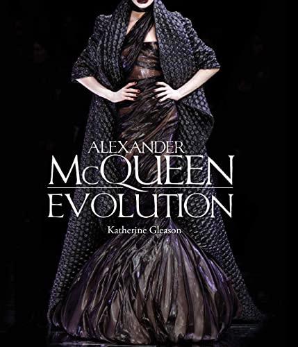 Alexander McQueen: Evolution: Gleason, Katherine