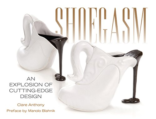 Shoegasm: An Explosion of Cutting Edge Shoe: Clare Anthony, Manolo