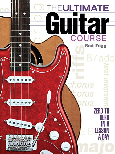9781937994334: The Ultimate Guitar Course: From Zero to Hero in a Lesson a Day