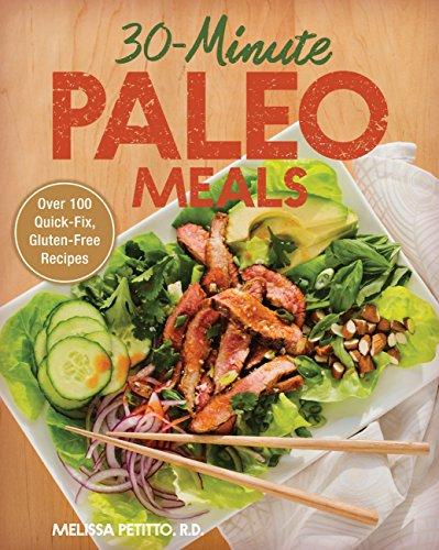 9781937994549: 30-Minute Paleo Meals: Over 100 Quick-Fix, Gluten-Free Recipes