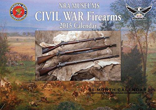 NRA Museums Civil War Firearms 2015 Calendar: 16-Month Calendar September 2014 through December ...